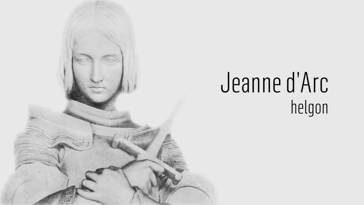 Berömda kvinnor – förr och nu: Jeanne d'Arc