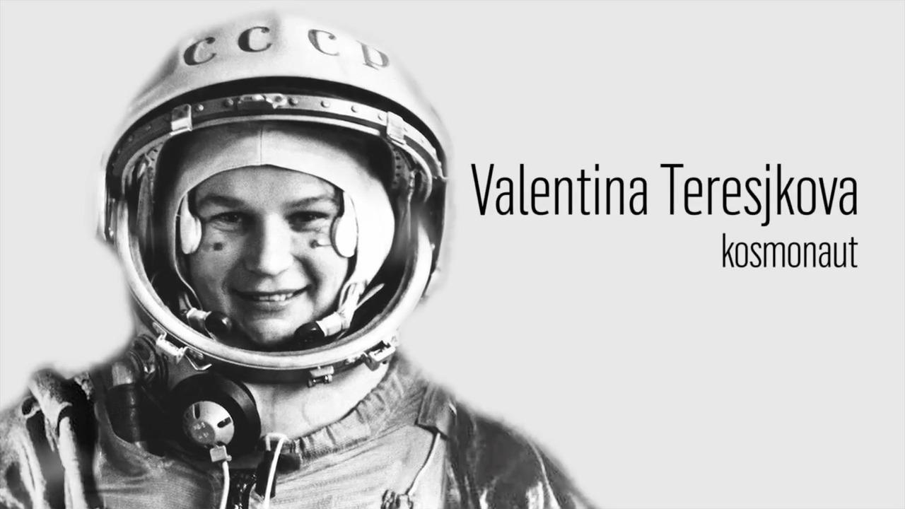 Berömda kvinnor – förr och nu: Valentina Teresjkova