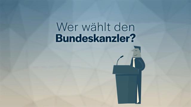 Wer wählt den Bundeskanzler?