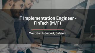 IT Implementation Engineer - FinTech  (M/F)